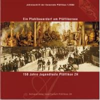 Jahresschrift der Gemeinde Pfäffikon 1/2004 - Pfahlbauerdorf / Jugendfeste (kaufen)