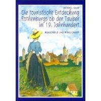 Die touristische Entdeckung Rothenburgs ob der Tauber im 19. Jahrhundert (kaufen)