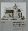 Der spätgotische Kirchenbau in der Zürcher Landschaft (kaufen)